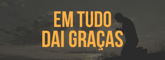 Em_Tudo_Dai_Graças